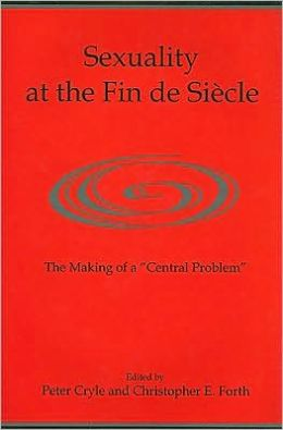 Sexuality at the Fin de Siecle: The Makings of a