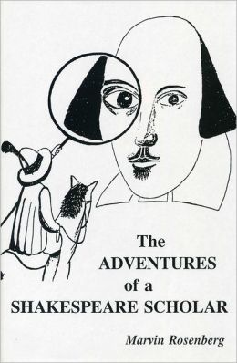 The Adventures of a Shakespeare Scholar: To Discover Shakespeare's Art