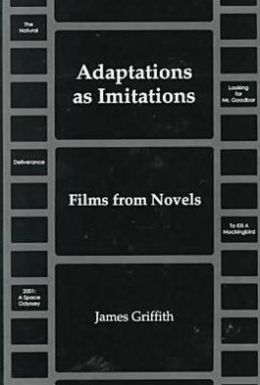 Adaptations as Imitations: Films from Novels
