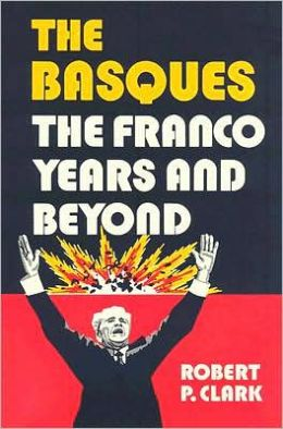 The Basques: The Franco Years And Beyond