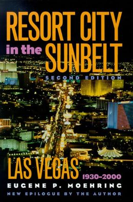 Resort City In The Sunbelt, Second Edition: Las Vegas, 1930-2000