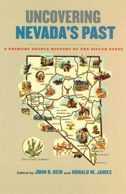 Uncovering Nevada's Past: A Primary Source History of the Silver State (Nevada History Series)