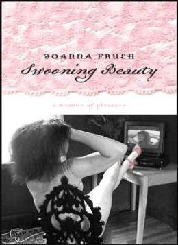 Swooning Beauty: A Memoir of Pleasure