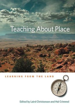 Teaching about Place: Learning from the Land