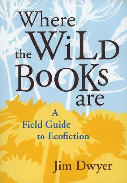 Where the Wild Books Are: A Field Guide to Ecofiction