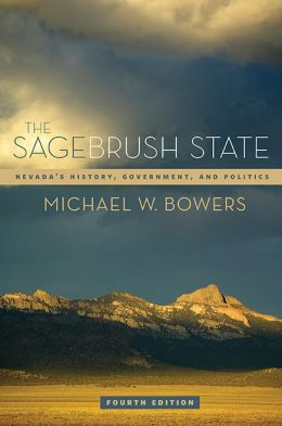 The Sagebrush State: Nevada's History, Government, and Politics