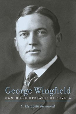 George Wingfield: Owner And Operator Of Nevada