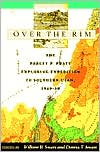 Over the Rim: The Parley P. Pratt Exploring Expedition to Southern Utah, 1849-50