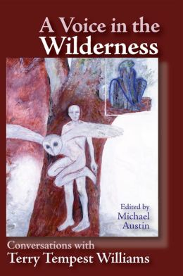 Voice in the Wilderness: Conversations with Terry Tempest Williams
