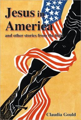 Jesus in America and Other Stories from the Field