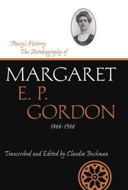 Pansy's History: The Autobiography of Margaret E. P. Gordon, 1866-1966