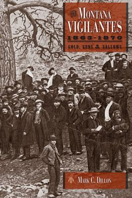 The Montana Vigilantes 1863-1870