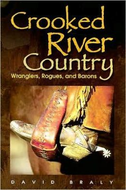 Crooked River Country: Wranglers, Rogues and Barons