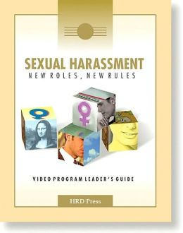 Sexual Harassment- New Roles/New Rules for Today's Workplace: Participant's Booklet