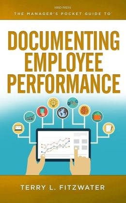 Manager's Pocket Guide to Documenting Employee Performance