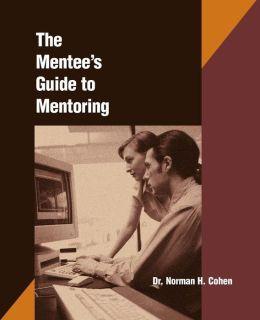 The Mentees Guide to Mentoring