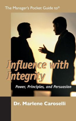 The Managers Pocket Guide to Infuencing With Integrity