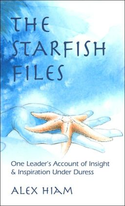 The Starfish Files: One Leader's Account of Insight & Inspiration Under Duress