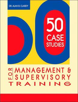 50 Case Studies for Management & Supervisory Training