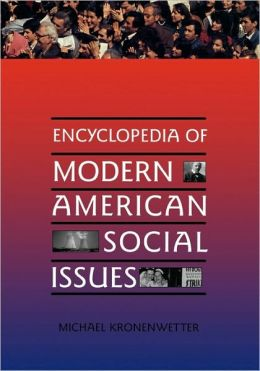 Encyclopedia Of Modern American Social Issues