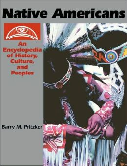 Native Americans: An Encyclopedia of History, Culture, and Peoples