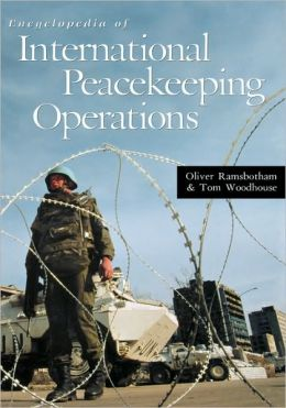 Encyclopedia Of International Peacekeeping Operations