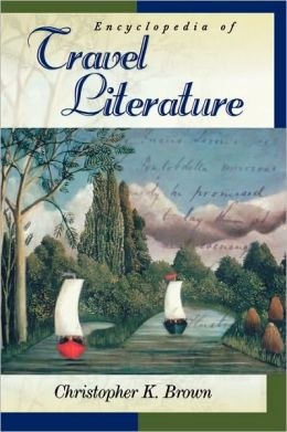 Encyclopedia Of Travel Literature