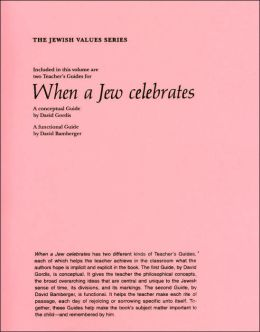 When a Jew Celebrates: A Conceptual Guide/A Functional Guide (The Jewish Values Series)