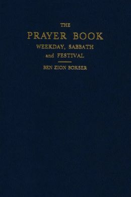 The Prayer Book: Weekday, Sabbath, and Festival