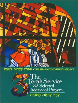 Torah Service and Selected Additional Prayers (Shabbat Morning Service Series #1): The Shabbat Morning Service