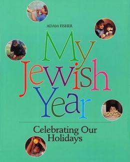 My Jewish Year: Celebrating Our Holidays