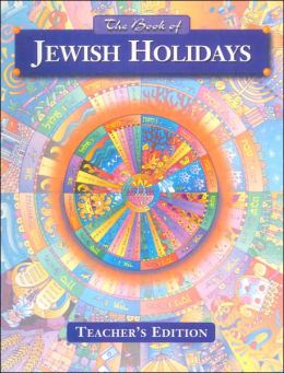 The Book of Jewish Holidays: Teacher's Edition
