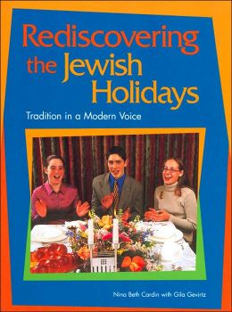 Rediscovering the Jewish Holidays: Tradition in a Modern Voice