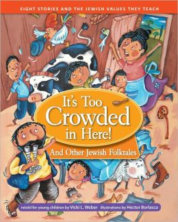 It's Too Crowded in Here!: And Other Jewish Folktales