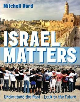 Israel Matters: Understand the Past, Look to the Future