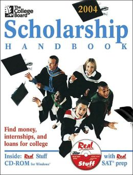 The College Board Scholarship Handbook 2004