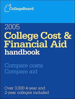 College Cost & Financial Aid Handbook 2005