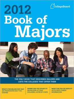 Book of Majors 2012 (College Board Book of Majors) The College Board