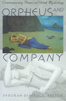 Orpheus and Company: Contemporary Poems on Greek Mythology
