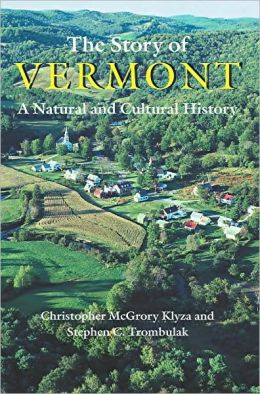 The Story of Vermont: A Natural and Cultural History