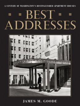 Best Addresses: A Century of Washington's Distinguished Apartment Houses