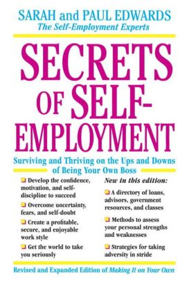 Secrets of Self-Employment: Surviving and Thriving on the Ups and Downs at Being Your Own Boss