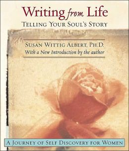 Writing from Life: Telling Your Soul's Story