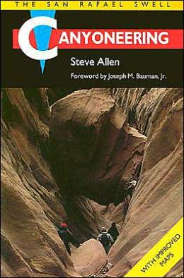 Canyoneering 1: The San Rafael Swell