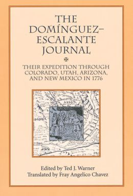 Dominguez-Escalante Journal: Their Expedition Through Colorado, Utah, Arizona and New Mexico in 1776