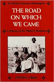 The Road on Which We Came: A History of the Western Shoshone
