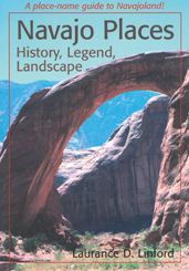Navajo Places: History, Legend, Landscape