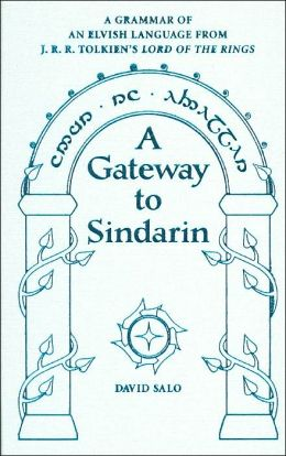 A Gateway to Sindarian: A Grammar of an Elvish Language From J.R.R. Tolkien's Lord of the Rings