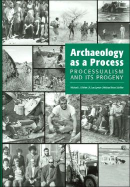 Archaeology as a Process: Processualism and Its Progeny