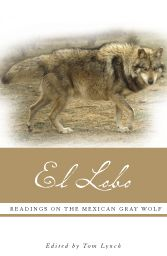 El Lobo: Readings on the Mexican Gray Wolf